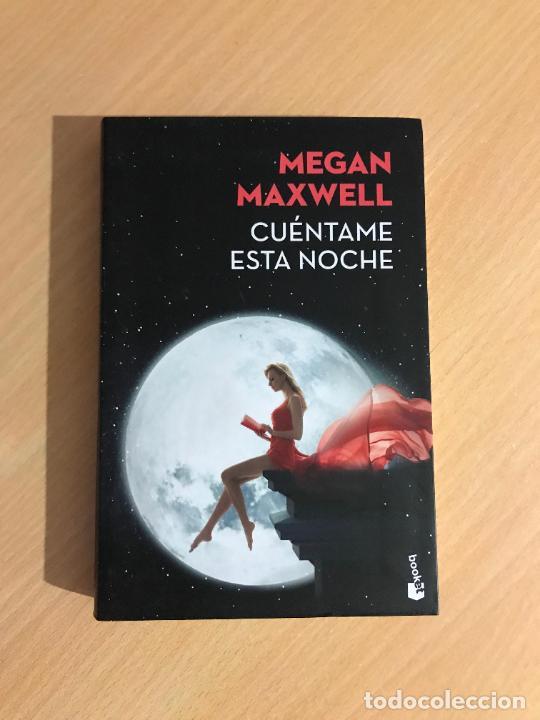 MEGAN MAXWELL - CUÉNTAME ESTA NOCHE - BOOKET - 2016 (Libros de Segunda Mano (posteriores a 1936) - Literatura - Narrativa - Novela Romántica)