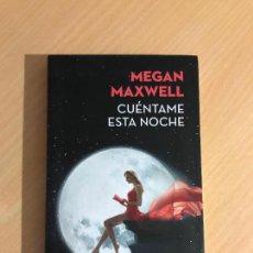 Libros de segunda mano: MEGAN MAXWELL - CUÉNTAME ESTA NOCHE - BOOKET - 2016. Lote 254010025