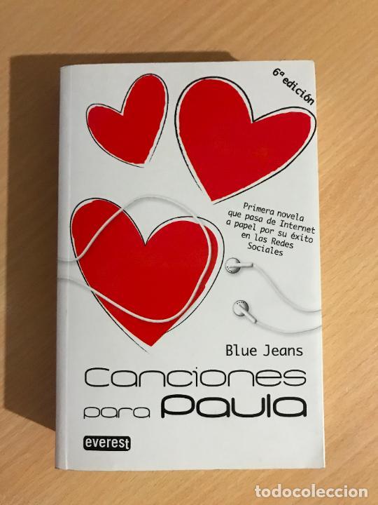 BLUE JEANS - CANCIONES PARA PAULA - EVEREST - 6ª EDICIÓN (Libros de Segunda Mano (posteriores a 1936) - Literatura - Narrativa - Novela Romántica)