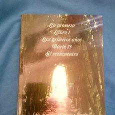 Libros de segunda mano: LA PROMESA LIBRO 1 LOS PRIMEROS AÑOS PARTE 13 EL REENCUENTRO. Lote 254294065