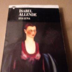 Libros de segunda mano: EVA LUNA DE ISABEL ALLENDE. Lote 257318800