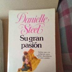 Libros de segunda mano: SU GRAN PASION - DANIELLE STEEL. Lote 257357355