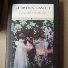 Libros de segunda mano: CHRISTINA ROSSETTI - PARECIDOS RAZONABLES. Lote 257507390
