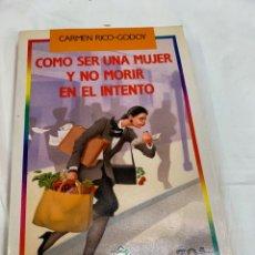 Libros de segunda mano: COMO SER MUJER Y NO MORIR EN EL INTENTO Y LUEGO. Lote 259899025