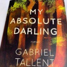 Libros de segunda mano: MY ABSOLUTE DARLING,GABRIEL TALLENT. Lote 259901335