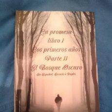 Libros de segunda mano: LA PROMESA LIBRO 1 LOS PRIMEROS AÑOS PARTE 11 EL BOSQUE OSCURO. Lote 260297970