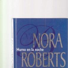 Libros de segunda mano: NORA ROBERTS - HUMO EN LA NOCHE - ED. HARLEQUIN IBERICA 1994. Lote 261568780