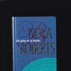 Libros de segunda mano: NORA ROBERTS - UN GRITO EN LA NOCHE - ED. HARLEQUIN IBERICA 1993. Lote 261569055