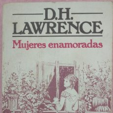 Livros em segunda mão: MUJERES ENAMORADAS – D. H. LAWRENCE (BRUGUERA, 1981) /// ELISABET BENAVENT MEGAN MAXWELL GABALDON. Lote 262634760