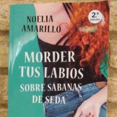 Libros de segunda mano: MORDER TUS LABIOS SOBRE SÁBANAS DE SEDA NOELIA AMARILLO . ESENCIA.. Lote 262755315