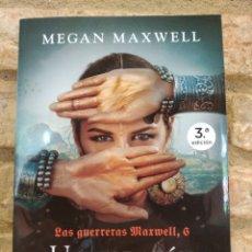 Libros de segunda mano: LAS GUERRERAS MAXWELL, 6. UN CORAZÓN ENTRE TÚ Y YO MEGAN MAXWELL. LAS GUERRERAS MAXWELL 6. Lote 262757400