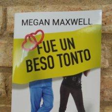 Libros de segunda mano: FUE UN BESO TONTO. MEGAN MAXWELL.. Lote 262758455