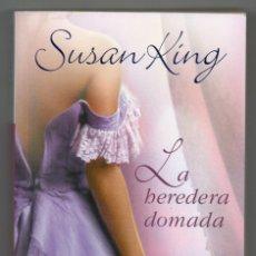 Libros de segunda mano: LA HEREDERA DOMADA. SUSAN KING. Lote 262968365