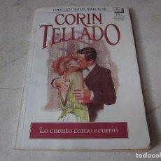 Libros de segunda mano: CORIN TELLADO - LO CUENTO COMO OCURRIO - LIBROS Y PUBLICACIONES PERIODICAS 1986. Lote 263623555