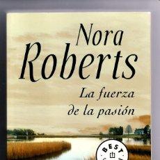 Libros de segunda mano: LIBRO NOVELA ROMANTICA LA FUERZA DE LA PASION. NORA ROBERTS BEST SELLER 561. Lote 263633840