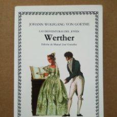 Libros de segunda mano: LAS DESVENTURAS DEL JOVEN WERTHER, POR JOHANN WOLFGANG VON GOETHE (CÁTEDRA LETRAS UNIVERSALES, 2010). Lote 264232504
