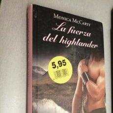 Libros de segunda mano: LA FUERZA DEL HIGHLANDER / MONICA MCCARTY / RBA 2011. Lote 268808234