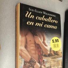 Libros de segunda mano: UN CABALLERO EN MI CAMA / SUE-ELLEN WELFONDER / RBA 2011. Lote 268808639
