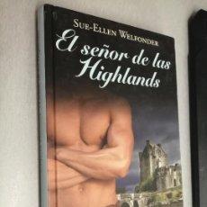 Libros de segunda mano: EL SEÑOR DE LAS HIGHLANDS / SUE-ELLEN WELFONDER / RBA 2011. Lote 268809194