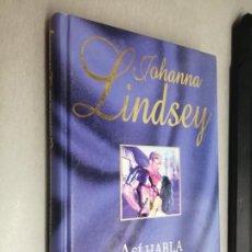 Libros de segunda mano: ASÍ HABLA EL CORAZÓN / JOHANNA LINDSEY / RBA 2002. Lote 268811424