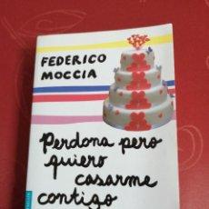 Libros de segunda mano: PERDONA PERO QUIERO CASARME CONTIGO. FEDERICO MOCCIA.. Lote 268906699