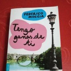 Libros de segunda mano: TENGO GANAS DE TI. FEDERICO MOCCIA.. Lote 268906739