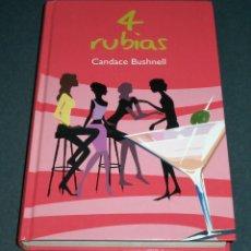 Libros de segunda mano: LIBRO 4 RUBIAS, DE CANDACE BUSHNELL. Lote 268918974