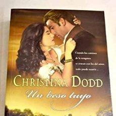 Libros de segunda mano: UN BESO TUYO. CHRISTINA DODD. Lote 270200203