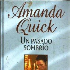 """Libros de segunda mano: LIBRO, """"UN PASADO SOMBRIO"""", DE AMANDA QUICK, ED. RBA COLECCIONES 2003. Lote 271664938"""