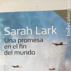 Libros de segunda mano: UNA PROMESA EN EL FIN DEL MUNDO. SARAH LARK.. Lote 273441358