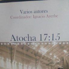 Libros de segunda mano: OTOCHA 17:15, VARIOS AUTORES, ED. LIBROS EN RED. Lote 277796718