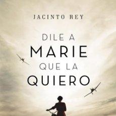 Libros de segunda mano: DILE A MARIE QUE LA QUIERO. Lote 277831023