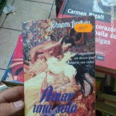 Libros de segunda mano: LIBRO AMAR UNA SOLA VEZ JOHANNA LINDSEY 2001 L-7539-1135. Lote 278972663