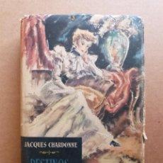 Libros de segunda mano: LIBRO DESTINOS SENTIMENTALES - JACQUES CHARDONNE - EDITORIAL LUIS DE CARALT 1ª PRIMERA EDICION 1945. Lote 279517888