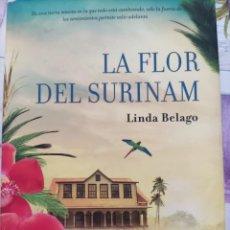 Libros de segunda mano: LA FLOR DEL SURINAM. LINDA BELAGO. ESPASA. PRIMERA EDICIÓN 2015.. Lote 285212968