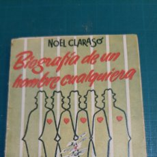 Libros de segunda mano: PEQYEÑA NOVELA BIOGRAFÍA DE UN HOMBRE CUALQUIERA NOEL CLARRASO PULGA 107. Lote 287669113