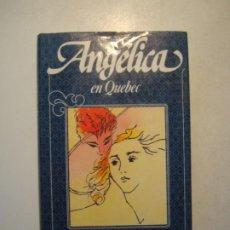Libros de segunda mano: ANGELICA EN QUEBEC 11 - ANNE Y SERGE GOLON - CIRCULO DE LECTORES 1983 TAPA DURA SOBRECUBIERTA. Lote 288321243