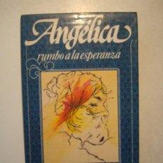 Libros de segunda mano: ANGELICA RUMBO A LA ESPERANZA 13 - ANNE Y SERGE GOLON - CÍRCULO DE LECTORES 1985 MUY RARO. Lote 288322468