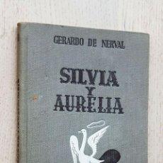 Libros de segunda mano: SILVIA Y AURELIA - DE NERVAL, GERARDO. Lote 288595813
