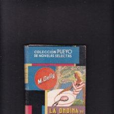 Libros de segunda mano: COLECCION PUEYO Nº 16 / 1940 - M. DELLY - LA ONDINA DE CAPDEUILLES. Lote 288971458