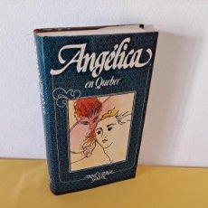 Libros de segunda mano: ANNE Y SERGE GOLON - ANGÉLICA EN QUEBEC, Nº 11 - CIRCULO DE LECTORES 1983. Lote 289030298