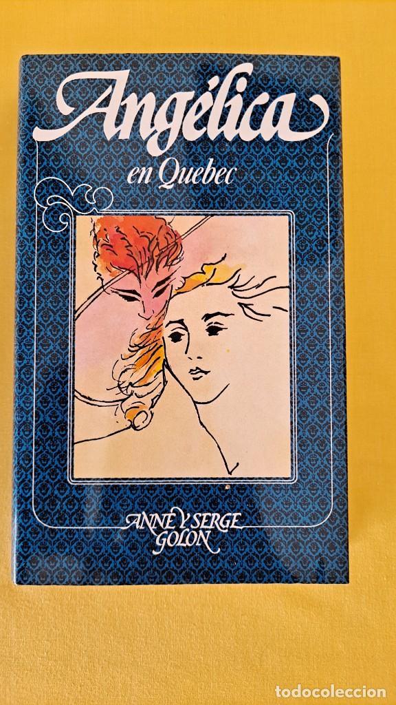 Libros de segunda mano: ANNE Y SERGE GOLON - ANGÉLICA EN QUEBEC, Nº 11 - CIRCULO DE LECTORES 1983 - Foto 2 - 289030298