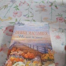 Libros de segunda mano: G-92 LIBRO DEBBIE MACOMBER UN MAR DE AMOR. Lote 289725223