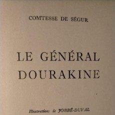 Libros de segunda mano: LE GENERAL DOURAKINE COMTESSE DE SEGUR EDIC. CASTERMAN TOURNAI PARIS 1957 18 X 12 X 2. Lote 289833453