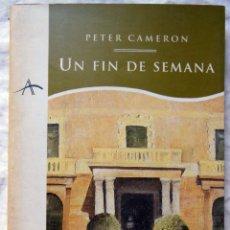 Libros de segunda mano: UN FIN DE SEMANA. 1996 PETER CAMERON. PRIMERA. Lote 289842228