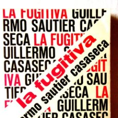 Libros de segunda mano: 1972 - GUILLERMO SAUTIER CASASECA: LA FUGITIVA - PRIMERA EDICIÓN. Lote 295348973
