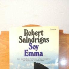 Libros de segunda mano: SOY EMMA ~ ROBERT SALADRIGAS ~ EDITORIAL PLANETA. Lote 295377703