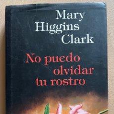 Libros de segunda mano: NO PUEDO OLVIDAR TU ROSTRO. MARY HIGGINS CLARK. Lote 297041778
