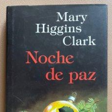 Libros de segunda mano: NOCHE DE PAZ. MARY HIGGINS CLARK. Lote 297042108