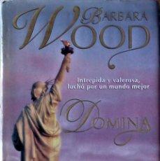 Libros de segunda mano: BARBARA WOOD - DOMINA. Lote 297072528